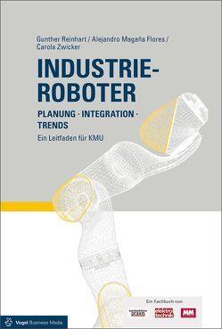 Industrieroboter von Magaña Flores,  Alejandro, Reinhart,  Gunther, Zwicker,  Carola