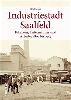 Industriestadt Saalfeld von Henning,  Dirk