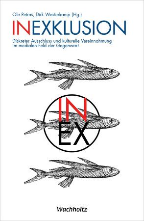 Inexklusion von Petras,  Ole, Westerkamp,  Dirk