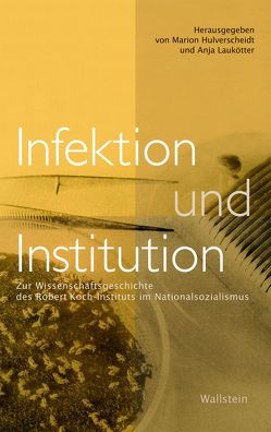 Infektion und Institution von Hulverscheidt,  Marion, Laukötter,  Anja