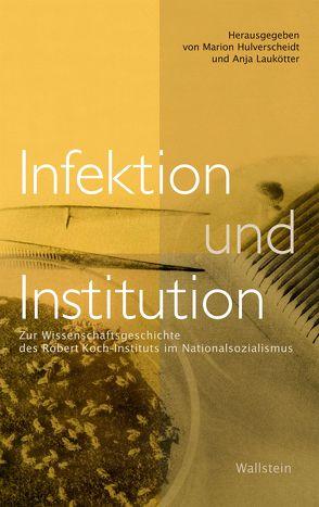 Infektion und Institution von Hulverscheidt,  Marion, Laukötter,  Anja