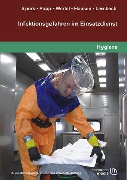Infektionsgefahren im Einsatzdienst von Hansen,  Dorothea, Lembeck,  Thomas, Popp,  Walter, Spors,  Jörg, Werfel,  U.