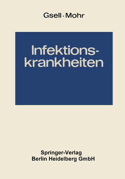 Infektionskrankheiten von Braun,  O. H., Brodhage,  H., Caselitz,  F.-H., Eckmann,  L., Erdmann,  G., Fey,  H., Germer,  W. D., Gsell,  O., Gsell,  Otto, Höring,  F. O., Hottinger,  A., Joppich,  G., Knapp,  W., Krampitz,  H. E., Lippelt,  H., Marti,  H. R., Mohr,  W., Mohr,  Werner, Oldershausen,  H.-F. von, Piller,  M., Pulver,  W., Regamey,  R. H., Reimann,  H. A., Schaller,  K. F., Schoen,  R., Schulten,  H., Seeliger,  H., Spitzy,  K. H., Walther,  G., Wigand,  R., Wundt,  W., Zach,  J.
