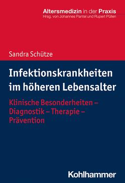 Infektionskrankheiten im höheren Lebensalter von Pantel,  Johannes, Püllen,  Rupert, Schütze,  Sandra