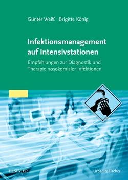 Infektionsmanagement auf Intensivstationen von König,  Brigitte, Weiß,  Günter