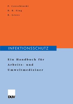Infektionsschutz von Czeschinski,  Peter, Eing,  Bodo, Gross,  Reinhold