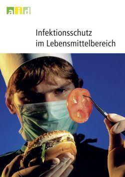 Infektionsschutz im Lebensmittelbereich von Gomm,  Ute