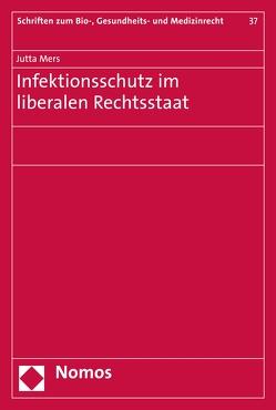 Infektionsschutz im liberalen Rechtsstaat von Mers,  Jutta