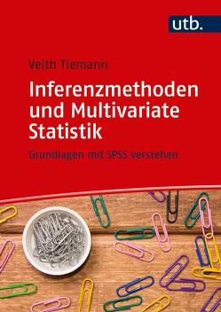 Inferenzmethoden und Multivariate Statistik von Tiemann,  Veith