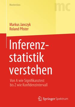 Inferenzstatistik verstehen von Janczyk,  Markus, Pfister,  Roland