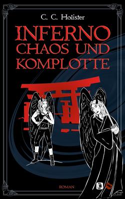 Inferno, Chaos und Komplotte von Holister,  C.C.