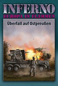 Inferno – Europa in Flammen, Band 1: Überfall auf Ostpreußen von Möllmann,  Reinhardt