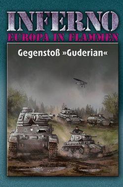 Inferno – Europa in Flammen, Band 2: Gegenstoß Guderian von Möllmann,  Reinhardt