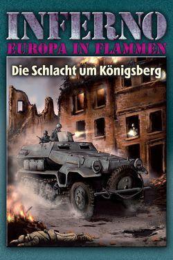 Inferno – Europa in Flammen, Band 3: Die Schlacht um Königsberg von Möllmann,  Reinhardt