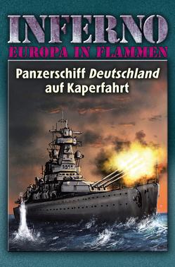 Inferno – Europa in Flammen, Band 4: Panzerschiff Deutschland auf Kaperfahrt von Möllmann,  Reinhardt