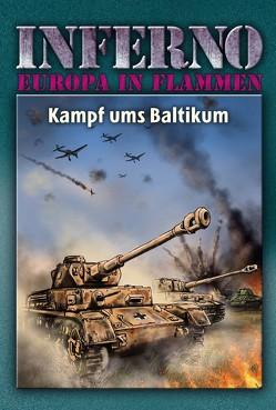 Inferno – Europa in Flammen, Band 6: Kampf ums Baltikum von Möllmann,  Reinhardt