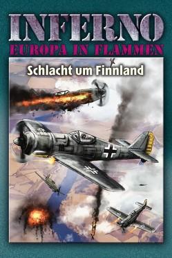 Inferno – Europa in Flammen, Band 7: Schlacht um Finnland von Möllmann,  Reinhardt