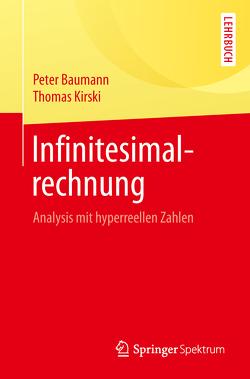 Infinitesimalrechnung von Baumann,  Peter, Kirski,  Thomas