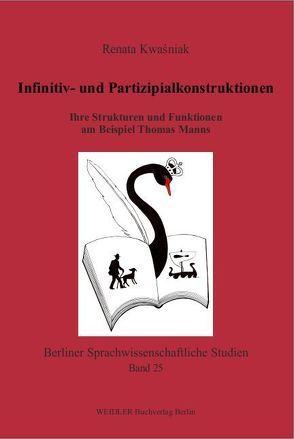 Infinitiv- und Partizipialkonstruktionen von Kwaśniak,  Renata