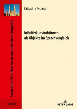 Infinitivkonstruktionen als Objekte im Sprachvergleich von Molnár,  Krisztina