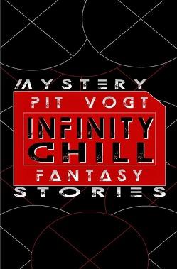 Infinity Chill von Vogt,  Pit