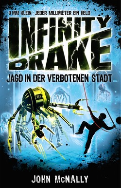 Infinity Drake 2 – Jagd in der verbotenen Stadt von Dreller,  Christian, McNally,  John