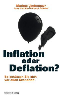 Inflation oder Deflation? von Kipp,  Janne Jörg, Lindermayr,  Markus, Schnabel,  Christoph