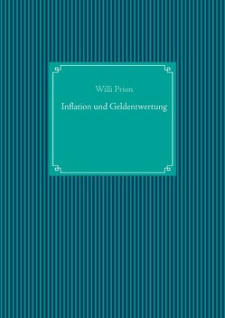 Inflation und Geldentwertung von Prion,  Willi, UG,  Nachdruck