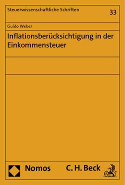 Inflationsberücksichtigung in der Einkommensteuer von Weber,  Guido