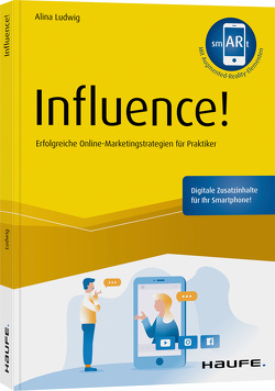 Influence! – inkl. Augmented-Reality-App von Ludwig,  Alina