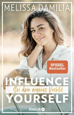Influence yourself! von Damilia,  Melissa, Guaia,  Jessica
