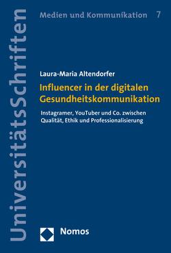 Influencer in der digitalen Gesundheitskommunikation von Altendorfer,  Laura-Maria