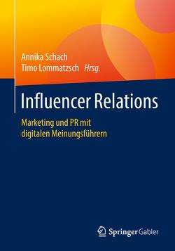 Influencer Relations von Lommatzsch,  Timo, Schach,  Annika