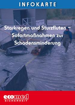 Infokarte Starkregen und Sturzfluten – Sofortmaßnahmen zur Schadensminderung von Beyer,  Ralf