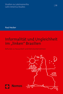 """Informalität und Ungleichheit im """"linken"""" Brasilien von Hecker,  Paul"""
