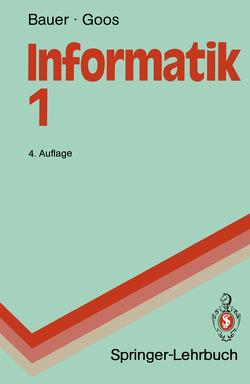 Informatik 1 von Bauer,  Friedrich L., Dosch,  Walter, Goos,  Gerhard