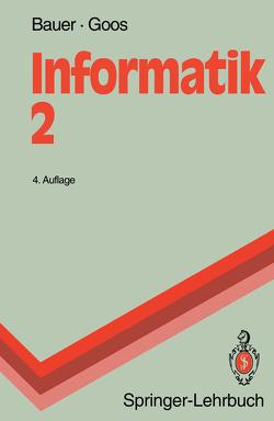 Informatik 2 von Bauer,  Friedrich L., Dosch,  W., Goos,  Gerhard