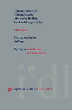 Informatik von Blieberger,  Johann, Klasek,  Johann, Redlein ,  Alexander, Schildt,  Gerhard-Helge