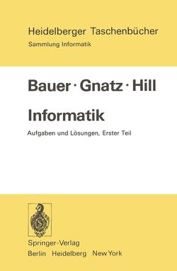 Informatik von Bauer,  F. L., Gnatz,  R., Hill,  U.