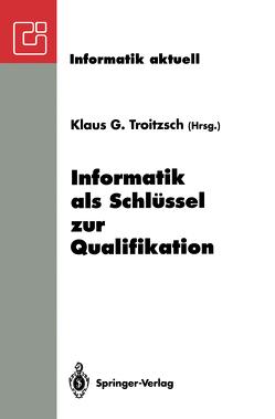 Informatik als Schlüssel zur Qualifikation von Troitzsch,  Klaus G.