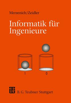 Informatik für Ingenieure von Merzenich,  Wolfgang, Zeidler,  Hans Christoph