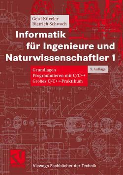 Informatik für Ingenieure und Naturwissenschaftler 1 von Küveler,  Gerd, Schwoch,  Dietrich