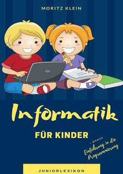 Informatik für Kinder von Klein,  Moritz