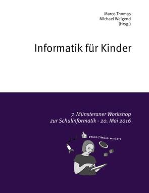 Informatik für Kinder von Thomas,  Marco, Weigend,  Michael