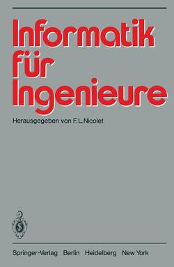Informatik für Ingenieure von Gander,  W., Harms,  J., Läuchli,  P., Nicolet,  F.L., Vogel,  J., Zehnder,  C.A.