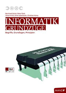Informatik: Grundzüge von Fleck,  Peter, Kroh,  Anton, Lederbauer,  Ernst, Schuh,  Bernhard