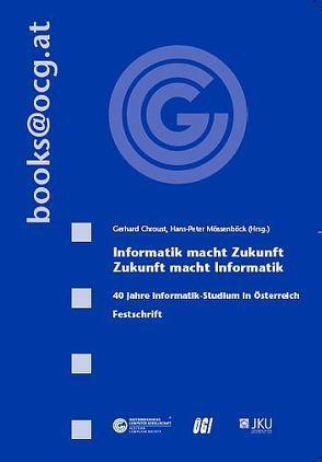 Informatik macht Zukunft – Zukunfsmacht Informatik von Chroust,  Gerhard, Mössenböck,  Hanspeter