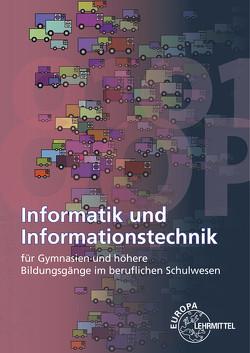 Informatik und Informationstechnik von Bär,  Ralf, Bischofberger,  Gerhard, Dehler,  Elmar, Hammer,  Nikolai, Schiemann,  Bernd, Wolf,  Thomas
