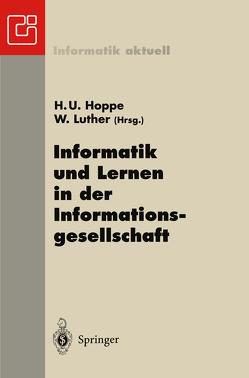 Informatik und Lernen in der Informationsgesellschaft von Hoppe,  Heinz U, Luther,  Wolfram, Otten,  W.