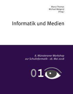 Informatik und Medien von Thomas,  Marco, Weigend,  Michael